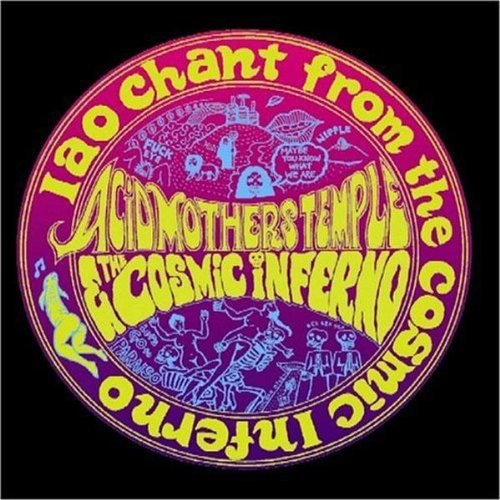 Acid Mothers Temple - IAO Chant From The Cosmic Inferno CD (album) cover
