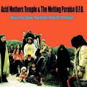 Acid Mothers Temple  Have You Seen the Other Side of the Sky album cover