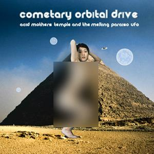 Acid Mothers Temple Cometary Orbital Drive album cover