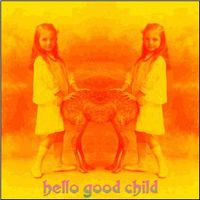 Acid Mothers Temple Hello Good Child album cover