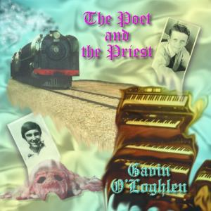The Poet and the Priest by O'LOGHLEN & COTTERS BEQUEST, GAVIN album cover