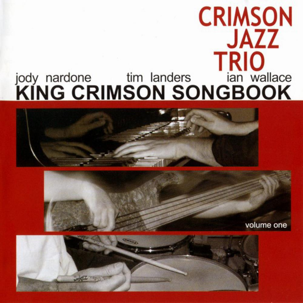 Crimson Jazz Trio - King Crimson Songbook, Volume One CD (album) cover