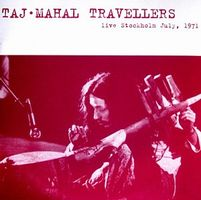 Taj-Mahal Travellers Live Stockholm July 1971 album cover