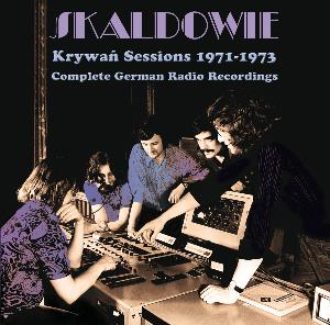 Skaldowie Krywań Sessions 1971-1973 - Complete German Radio Recordings album cover