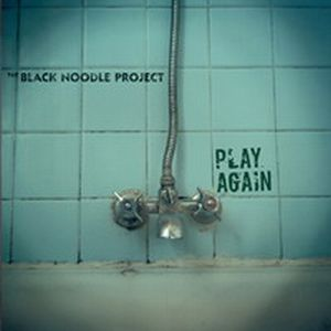 The Black Noodle Project - Play Again - rerelease CD (album) cover
