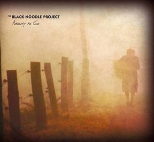 Ready To Go by BLACK NOODLE PROJECT, THE album cover