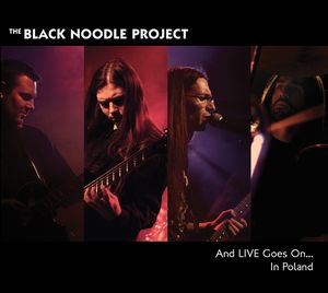 The Black Noodle Project And Live Goes On.... In Poland - DVD + CD album cover