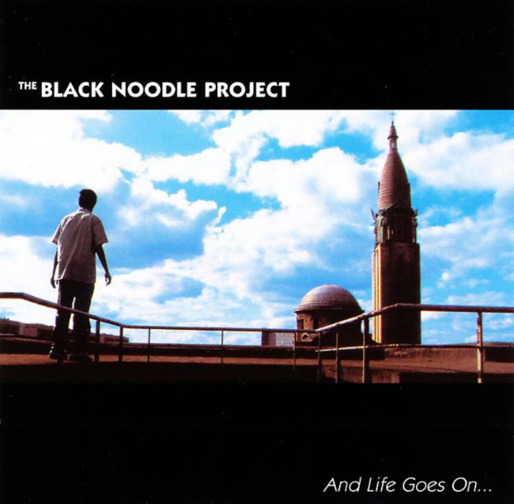 The Black Noodle Project - And Life Goes On CD (album) cover