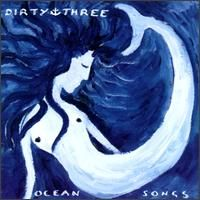 Ocean Songs by DIRTY THREE album cover