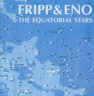 Fripp & Eno The Equatorial Stars album cover