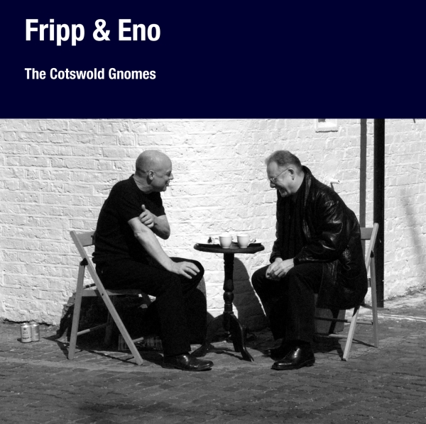 Fripp & Eno The Cotswold Gnomes (aka Beyond Even (1992 - 2006)) album cover