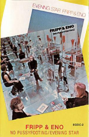 Fripp & Eno (No Pussyfooting) / Evening Star album cover