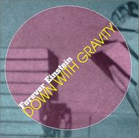 Down With Gravity by FOREVER EINSTEIN album cover