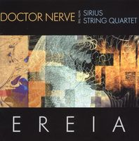 Doctor Nerve Ereia (with The Sirius String Quartet) album cover
