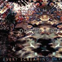 Every Screaming Ear by DOCTOR NERVE album cover