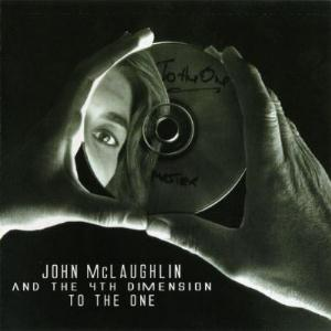 John McLaughlin - To The One (with the 4-th Dimension) CD (album) cover