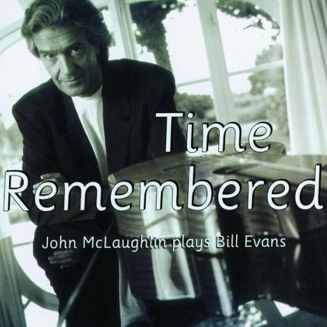 John McLaughlin - Time Remembered: John McLaughlin Plays Bill Evans CD (album) cover