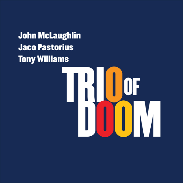 John McLaughlin - Trio of Doom (with Jaco Pastorius and Tony Williams) CD (album) cover
