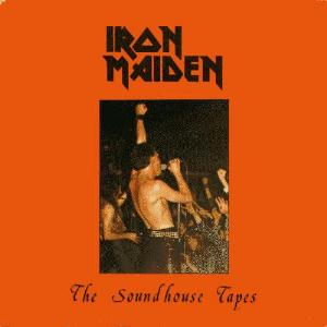 Iron Maiden - The Soundhouse Tapes CD (album) cover