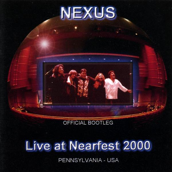 Nexus - Live at Nearfest 2000 CD (album) cover