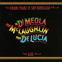 Al Di Meola - McLaughlin - Paco De Lucia - Friday Night In San Francisco CD (album) cover