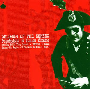 Various Artists (Label Samplers) Delirium of the Senses/ Psychedelia in Italian Cinema album cover