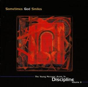 Various Artists (Label Samplers) - Sometimes God Smiles: The Young Persons' Guide To Discipline Volume II CD (album) cover