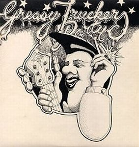 Greasy Truckers Party by VARIOUS ARTISTS (LABEL SAMPLERS) album cover