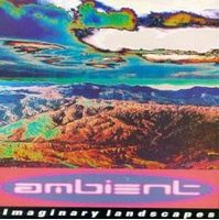Various Artists (Label Samplers) - Ambient Volume 2   Imaginary Landscapes CD (album) cover