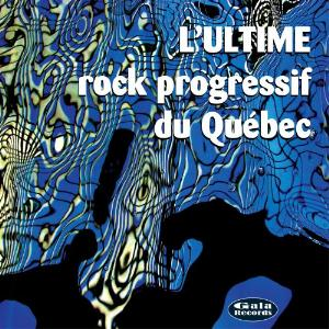 Various Artists (Label Samplers) L'Ultime rock progressif du Québec album cover