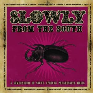 Various Artists (Concept albums & Themed compilations) Slowly... From the South - A Compendium of South African Progressive Music album cover