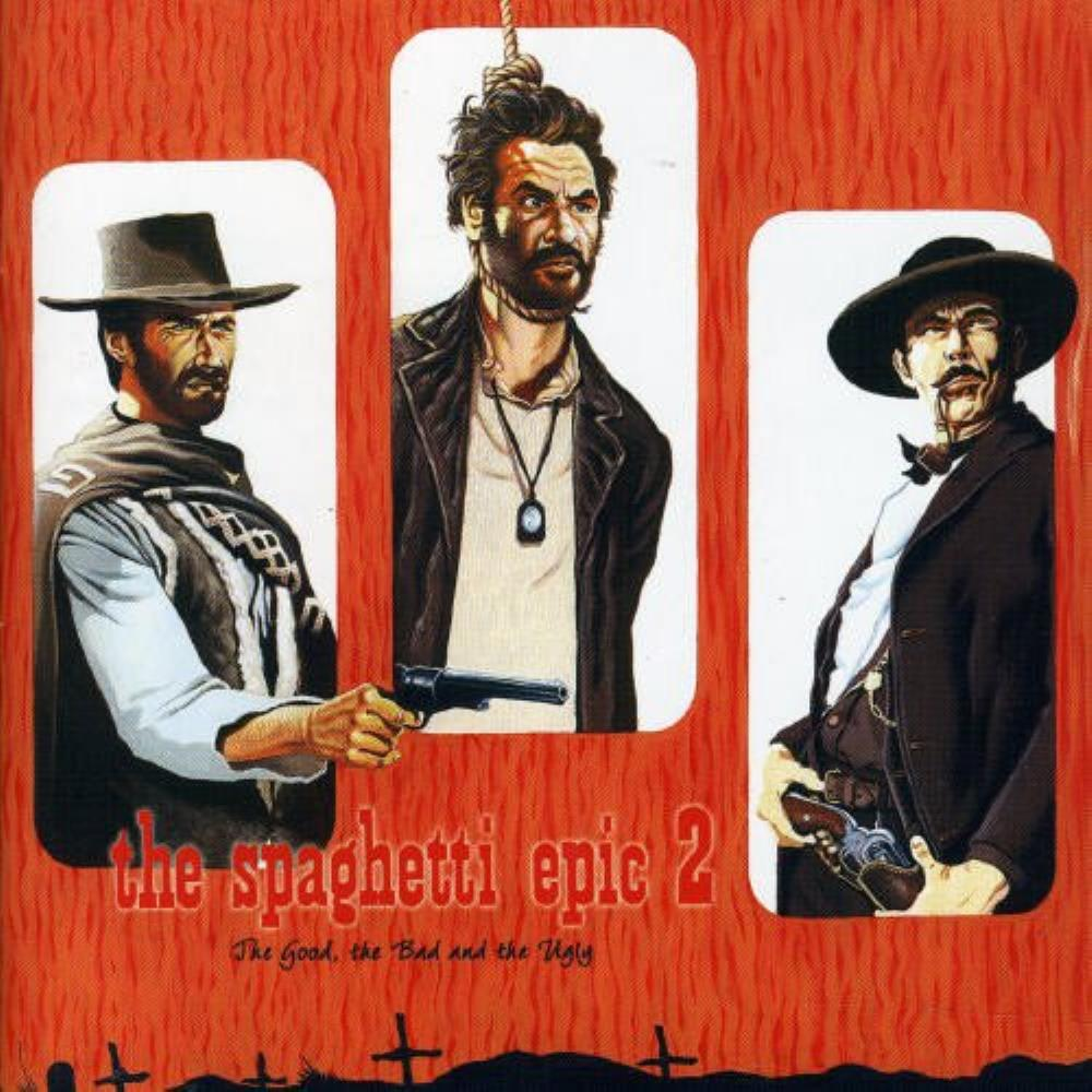 Various Artists (Concept albums & Themed compilations) - The Spaghetti Epic 2 - The Good, The Bad And The Ugly CD (album) cover