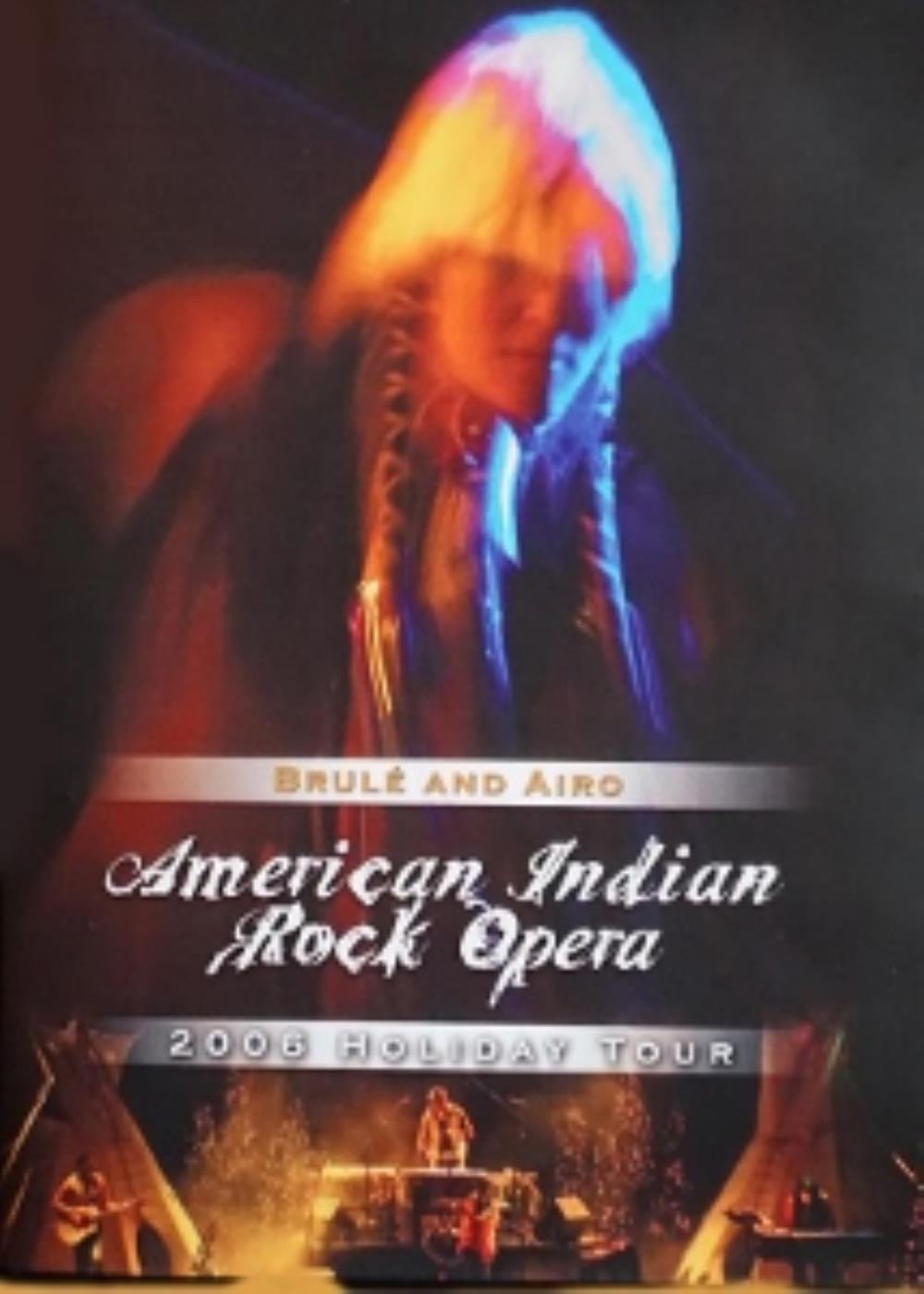 American Indian Rock Opera - 2006 Holiday Tour Brulé And AIRO by VARIOUS ARTISTS (CONCEPT ALBUMS & THEMED COMPILATIONS) album cover