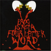 Various Artists (Concept albums & Themed compilations) - Prog Is Not A Four Letter Word CD (album) cover