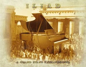 Various Artists (Concept albums & Themed compilations) Iliad, a Grand Piano Extravaganza album cover