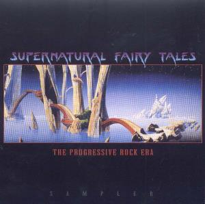 Supernatural Fairy Tales: The Progressive Rock Era Sampler by VARIOUS ARTISTS (CONCEPT ALBUMS & THEMED COMPILATIONS) album cover