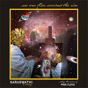 Various Artists (Tributes) Saraswathi-Lounge ... No One Flies Around The Sun (Pink Floyd) album cover