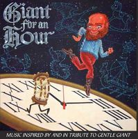 Various Artists (Tributes) Giant For An Hour: music inspired by and in tribute to Gentle Giant album cover