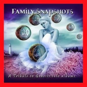 Various Artists (Tributes) Family Snapshots. A Tribute to Genesis Solo Albums: Steve Hackett album cover