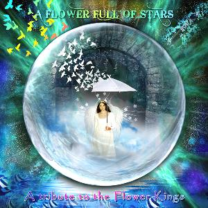 Various Artists (Tributes) A Flower Full of Stars: A Tribute to The Flower Kings album cover