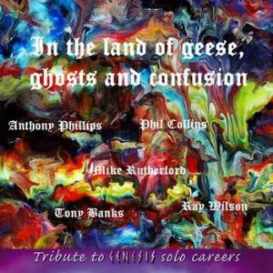 Various Artists (Tributes) In the Land of Geese, Ghosts and Confusion. Tribute to Genesis Solo Careers album cover