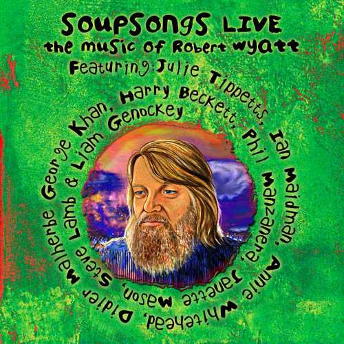 Various Artists (Tributes) Soupsongs Live (Robert Wyatt tribute) album cover