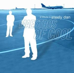 Various Artists (Tributes) Maestros of Cool: A Tribute to Steely Dan album cover