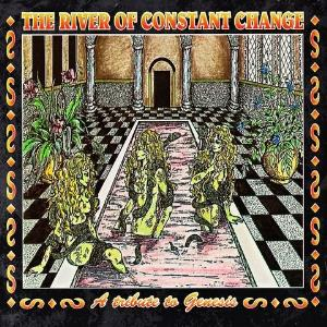 Various Artists (Tributes) - The River of Constant Change; A Tribute to Genesis CD (album) cover