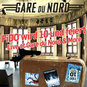 Fido Wird 10 Und Feiert - Live At Gare Du Nord & More by VARIOUS ARTISTS (TRIBUTES) album cover