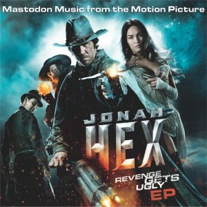 Mastodon - Jonah Hex: Revenge Gets Ugly EP CD (album) cover