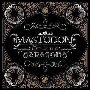 Mastodon Live at the Aragon album cover