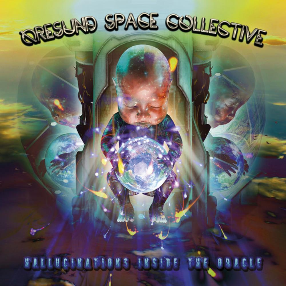 Hallucinations Inside The Oracle by ØRESUND SPACE COLLECTIVE album cover