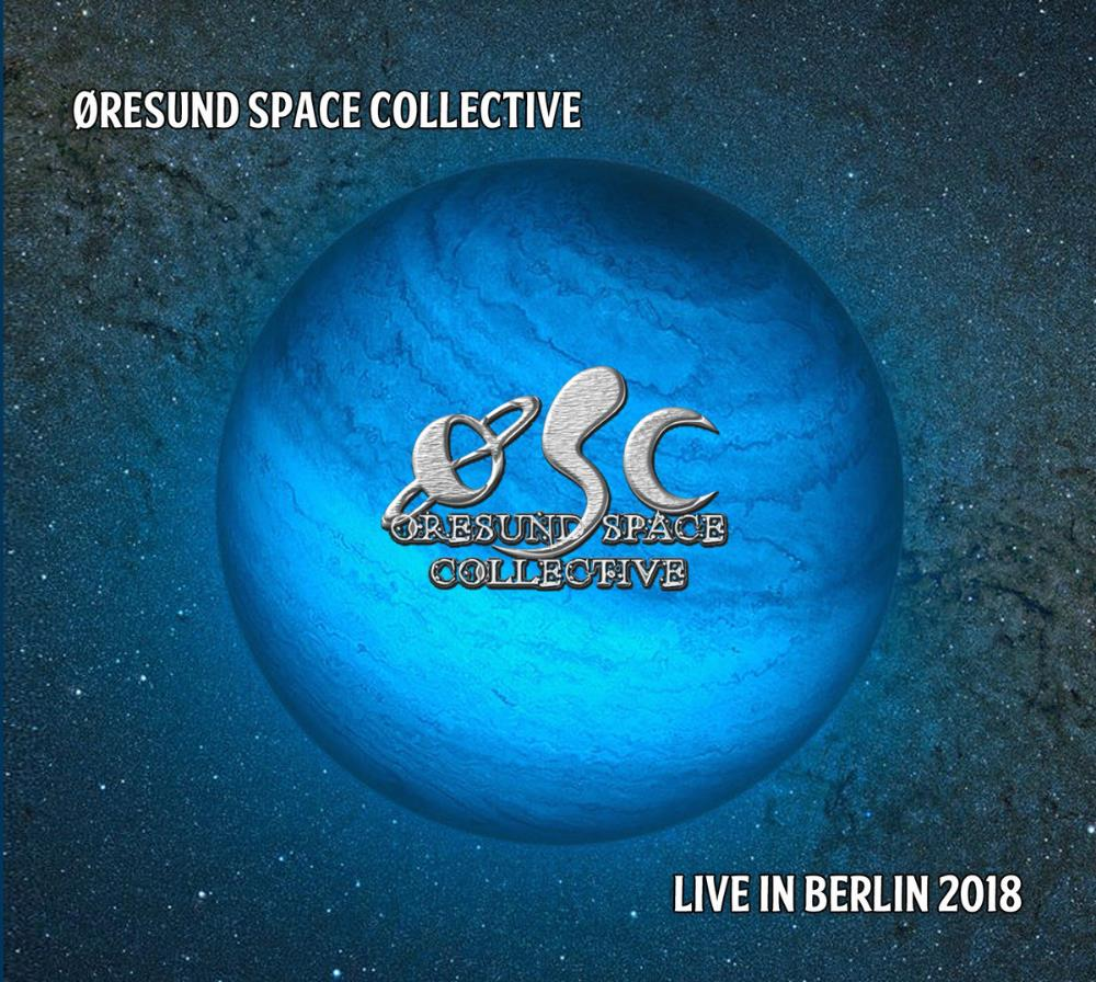 Live in Berlin 2018 by �RESUND SPACE COLLECTIVE album cover