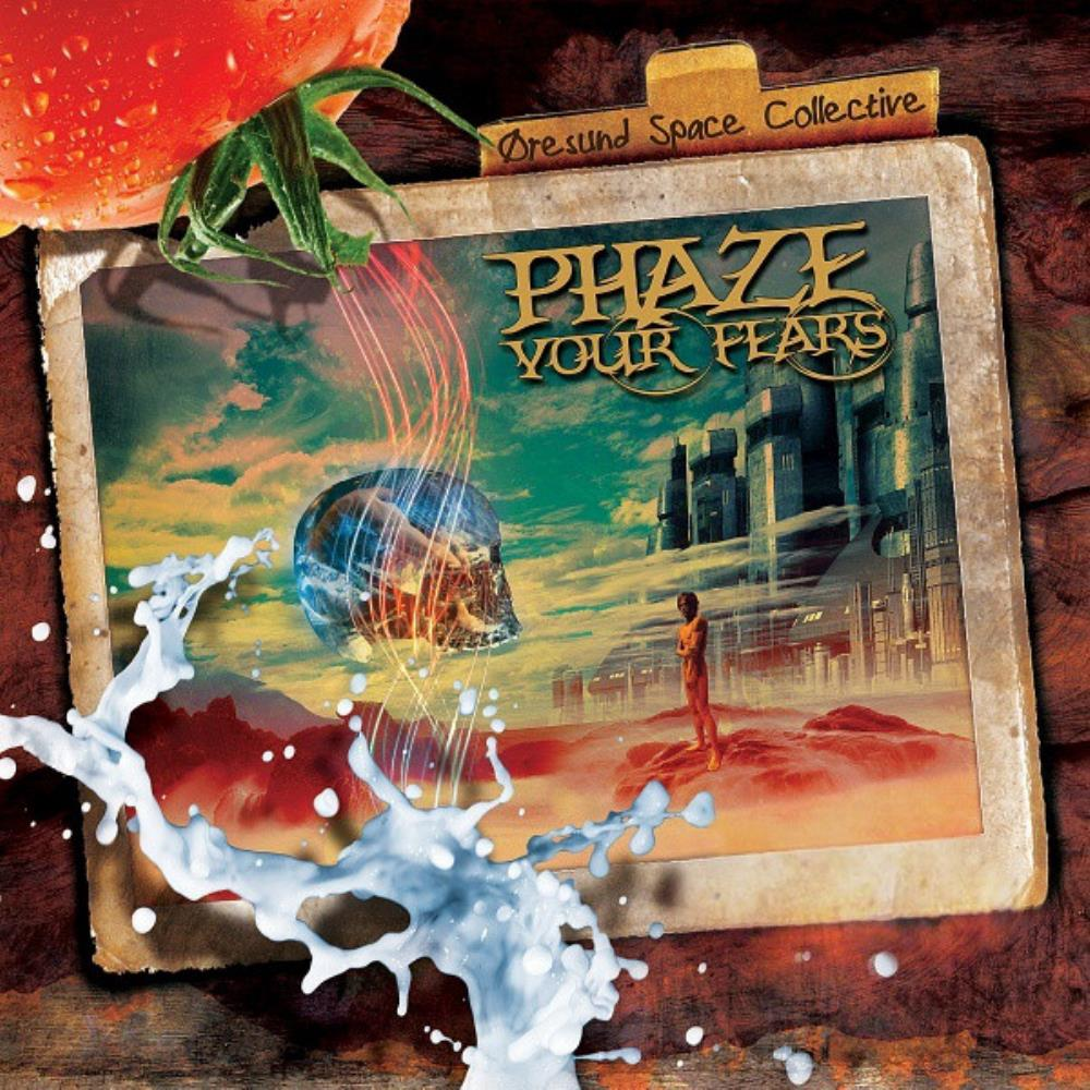 Øresund Space Collective Phaze Your Fears album cover